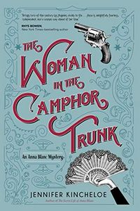 The Woman in the Camphor Trunk by Jennifer Kincheloe
