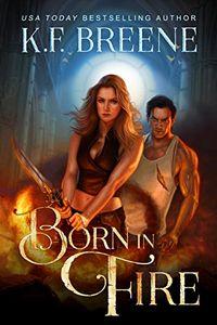 Born in Fire by K. F. Breene