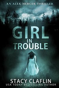 Girl in Trouble by Stacy Claflin