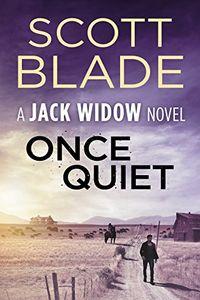 Once Quiet by Scott Blade