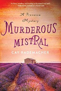 Murderous Mistral by Cay Rademacher