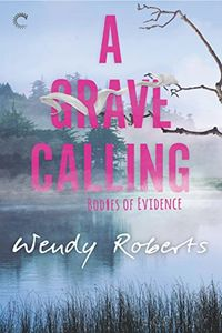 A Grave Calling by Wendy Roberts
