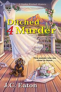 Ditched 4 Murder by J. C. Eaton
