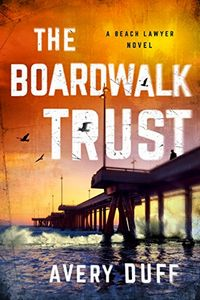 The Boardwalk Trust by Avery Duff