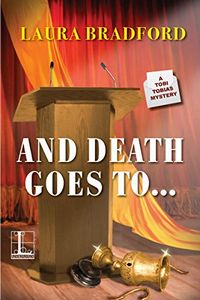 And Death Goes To… by Laura Bradford