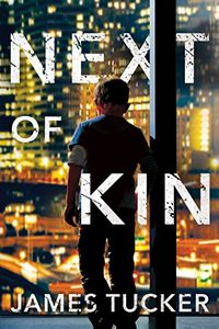 Next of Kin by James Tucker