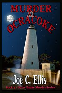 Murder at Ocracoke by Joe C. Ellis