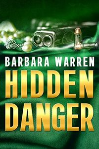 Hidden Danger by Barbara Warren