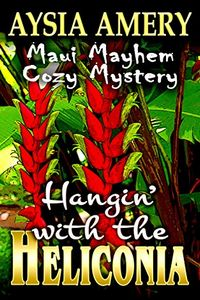 Hangin' with the Heliconia by Aysia Amery