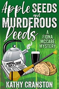 Apple Seeds and Murderous Deeds by Kathy Cranston
