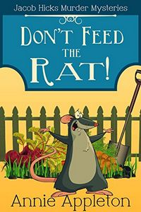 Don't Feed the Rat! by Annie Appleton