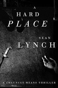 A Hard Place by Sean Lynch
