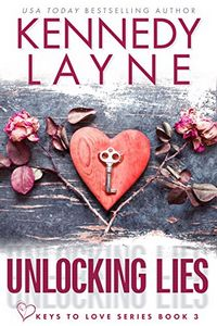 Unlocking Lies by Kennedy Layne