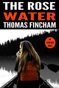 The Rose Water by Thomas Fincham