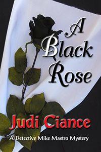 A Black Rose by Judi Ciance