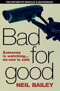 Bad for Good by Neil Bailey