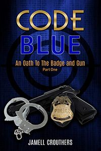 Code Blue by Jamell Crouthers