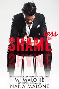 Shameless by M. Malone and Nana Malone