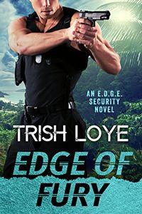 Edge of Fury by Trish Loye