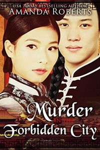Murder in the Forbidden City by Amanda Roberts