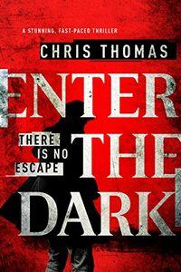 Enter the Dark by Chris Thomas