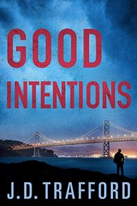 Good Intentions by J. D. Trafford