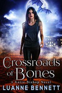 Crossroads of Bones by Luanne Bennett
