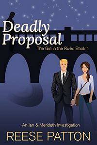 Deadly Proposal by Reese Patton