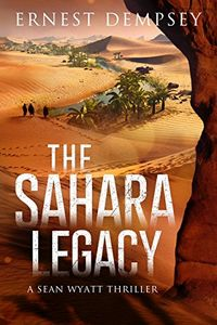 The Sahara Legacy by Ernest Dempsey