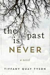 The Past is Never by Tiffany Quay Tyson