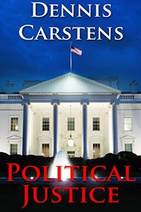 Political Justice by Dennis Carstens
