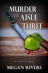 Murder in Aisle Three by Megan Rivers