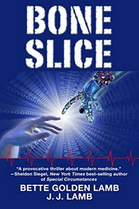 Bone Slice by Bette Golden Lamb and J. J. Lamb