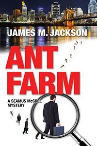 Ant Farm by James M. Jackson