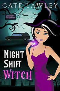 Night Shift Witch by Cate Lawley