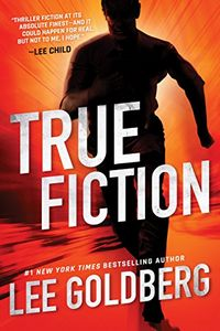 True Fiction by Lee Goldberg