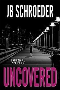 Uncovered by J. B. Schroeder