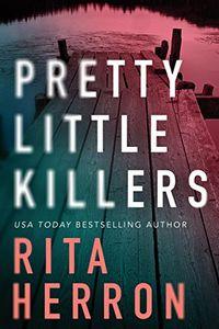 Pretty Little Killers by Rita Herron