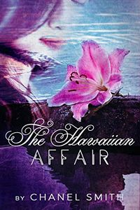 The Hawaiian Affair by Chanel Smith