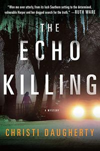 The Echo Killing by Christi Daughterty