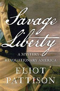 Savage Liberty by Eliot Pattison