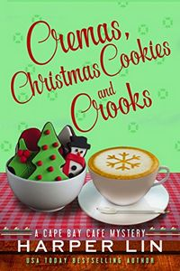Cremas, Christmas Cookies, and Crooks by Harper Lin