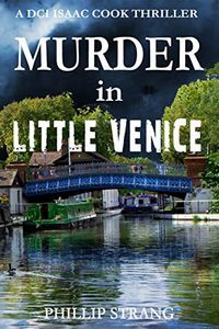 Murder in Little Venice by Phillip Strang