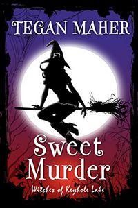 Sweet Murder by Tegan Maher