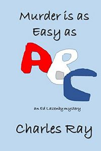 Murder is as Easy as ABC by Charles Ray