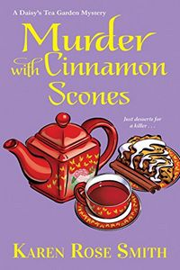 Murder with Cinnamon Scones by Karen Rose Smith