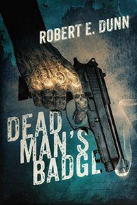 Dead Man's Badge by Robert E. Dunn