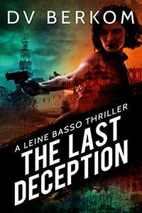The Last Deception by D. V. Berkom