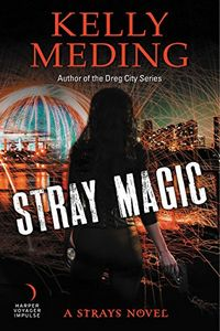 Stray Magic by Kelly Meding