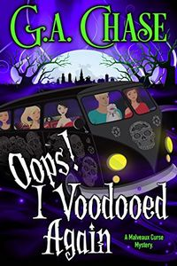 Oops! I Voodooed Again by G. A. Chase